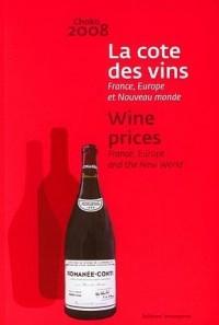 La cote des vins : France, Europe et Nouveau monde