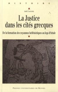 La Justice dans les cités grecques : De la formation des royaumes hellénistiques au legs d'Attale