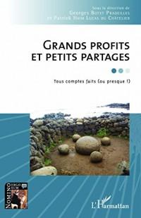 Grands profits et petits partages : Tous comptes faits (ou presque !)