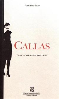Callas : Le monologue reconstruit