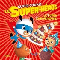 Super Cookie: Le super anniversaire - Dès 3 ans