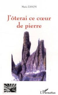 J'Oterai Ce Coeur de Pierre