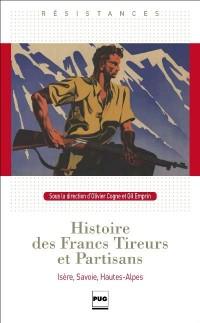 Histoire des Francs-tireurs et partisans : Isère, Savoie, Haute-Alpes