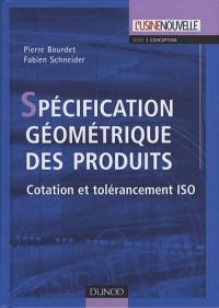 Spécification géométrique des produits : Cotation et tolérancement ISO