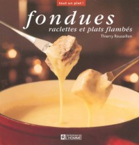 Fondues : Raclettes et plats flambés