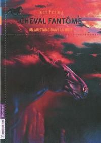 Cheval fantôme, Tome 2 : Un mustang dans la nuit