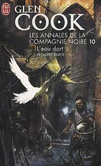 Les Annales de la Compagnie noire, Tome 10 : L'eau dort : Première partie
