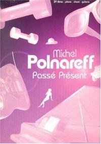 Partition : Michel Polnareff, passé présent, p/v/g