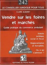 Vendre Sur les Foires et Marches, Statuts Juridique, Satut Social et Fiscal, Réglementation et Forma
