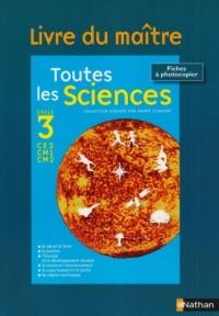 Toutes les sciences Cycle 3 : Livre du maître