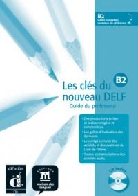 Les cles du nouveau delf b2 - libro del profesor+CD