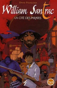 William Santrac: La Cité des pirates, tome 1