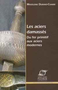 Les aciers damassés : Du fer primitif aux aciers modernes