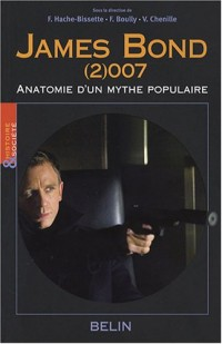 James Bond (2)007 : Anatomie d'un mythe populaire