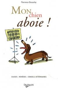 Mon chien aboie !