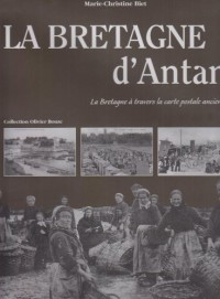 Bretagne d'Antan : La Bretagne à travers la carte postale ancienne