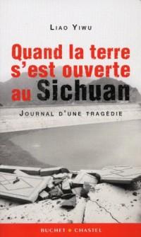 Quand la terre s'est ouverte au Sishuan : Journal d'une tragédie