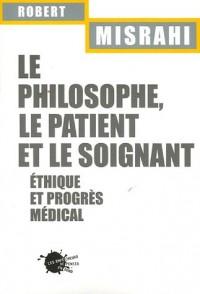 Le philosophe, le patient et le soignant : Ethique et progrès médical