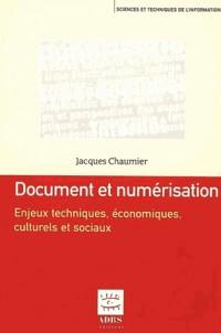Document et numérisation : enjeux techniques, économiques et sociaux