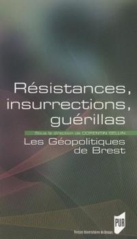 Résistances, insurrections, guérillas : Les Géopolitiques de Brest