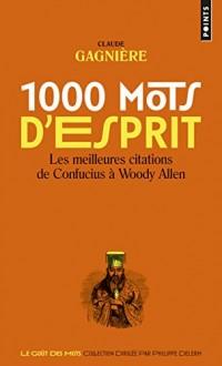 1000 mots d'esprit : Les meilleures citations de Confucius à Woody Allen