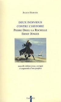 Deux individus contre l'histoire : Pierre Drieu La Rochelle, Ernst Jünger