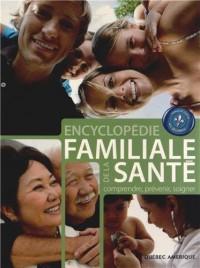 Encyclopédie familiale de la santé : Comprendre, prévenir, soigner