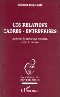 Les relations cadres-entreprises: Après un long mariage heureux, éviter le divorce
