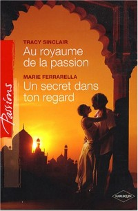 Au royaume de la passion ; Un secret dans ton regard