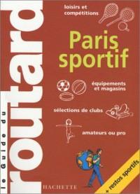 Guide du Routard : Paris sportif 2004
