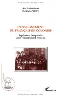 L'enseignement du français en colonies : Expériences inaugurales dans l'enseignement primaire