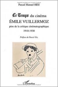Le Temps du cinéma : Emile Vuillermoz, père de la critique cinématographique (1910-1930)