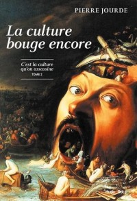 La culture bouge encore - La culture qu'on assassine - tome 2