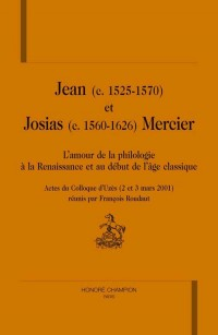 Jean et Josias Mercier: l'amour de la philosophie à la Renaissance et au début de l'âge classique