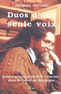 Duos d'une seule voix : Quatre saisons d'un Noir