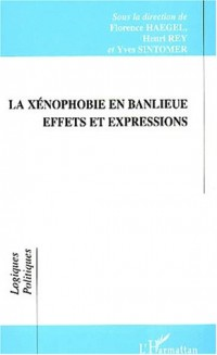 La xenophobie en banlieu effet et expressions