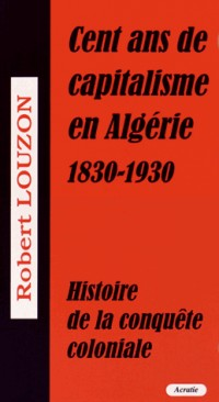 Cent ans de capitalisme en Algérie
