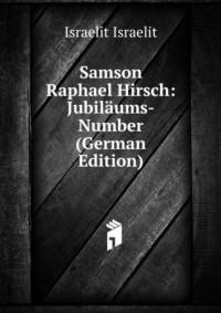 Samson Raphael Hirsch: JubilÀums-Number (German Edition)