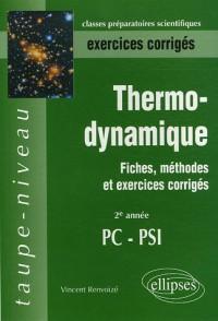 Thermodynamique 2e Année PC-PSI : Fiches, méthodes et exercices corrigés