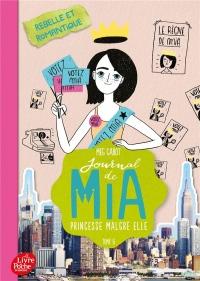 Journal de Mia, princesse malgré elle - Tome 6: Rebelle et romantique