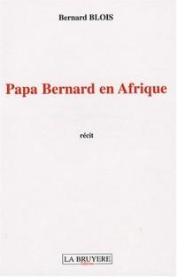 Papa Bernard en Afrique