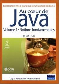 Au coeur de Java, 8 ème Ed. Volume 1 Notions fondamentales