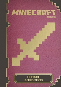 Minecraft : Combat, le Guide Officiel  (Tp)