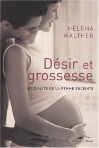 Désir et grossesse : Sexualité de la femme enceinte