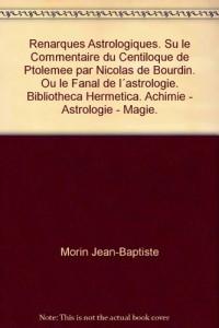 Remarques astrologiques sur le Commentaire du Centiloque de Ptolémée par Nicolas de Bourdin ou le Fanal de l'astrologie