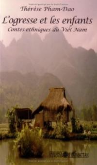 L'ogresse et les enfants. : Contes ethniques du Viêt Nam
