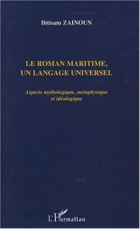 Le Roman maritime, un langage universel : Aspects mythologique, métaphysique et idéologique