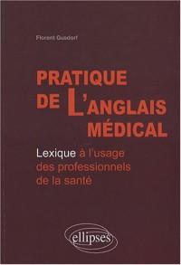 Pratique de l'anglais médical : Lexique à l'usage des professionnels de la santé