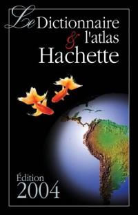 Coffret : Dictionnaire Hachette 2004 + Atlas