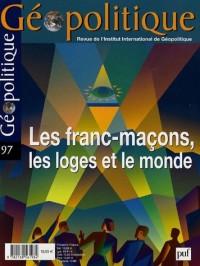 Géopolitique, N° 97; février-avril : Géopolitique et Franc-Maçonnerie